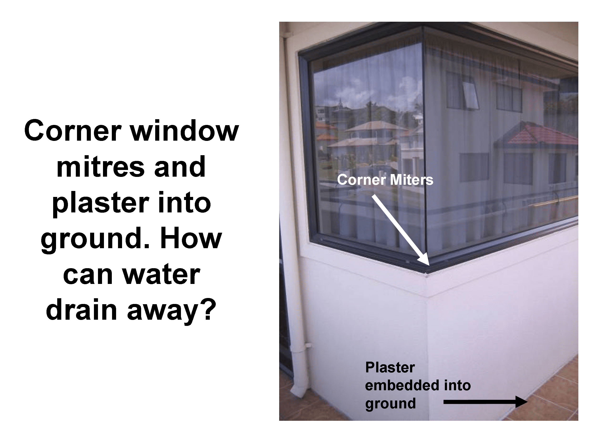 Plaster home cladding buried in the ground and corner windows are frequent causes of leaks in houses with monolithic cladding